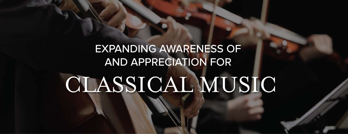 Expanding Awareness of and Appreciation for Classical Music